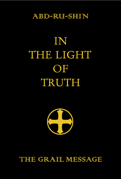 In The Light of Truth, The Grail Message